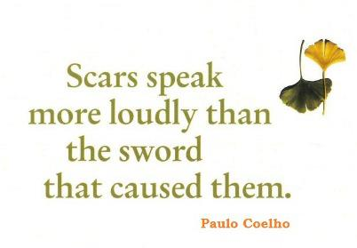 Scars-speak-more-loudly-than-the-sword-that-caused-them.Paulo-Coelho-quote