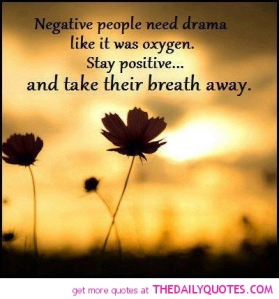 negative-people-need-drama-stay-positive-quotes-pic-quote-pictures-saying